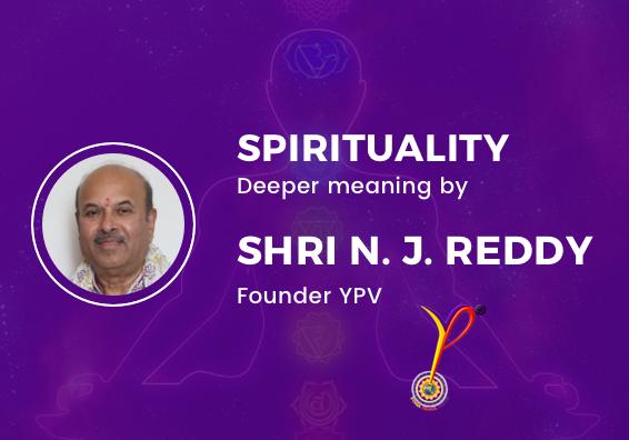 Spirituality Deeper Meaning By Shri N J Reddy - Yoga Prana Vidya